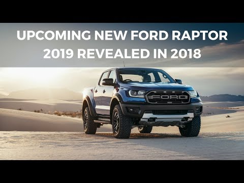 UPCOMING NEW FORD RAPTOR 2019 REVEALED IN 2018