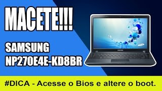 NP270E4E-KD8BR - Como fazer pra acessar o Bios e alterar o boot.