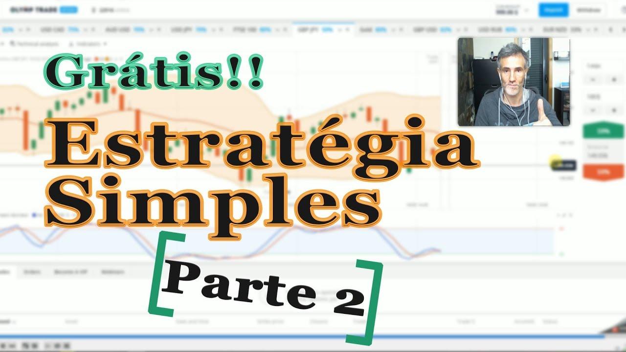 Estratégia Simples Grátis - IQ Option e Olymp Trade Parte 2