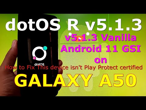 dotOS R v5.1.3 on Samsung Galaxy A50 Android 11 GSI ROM