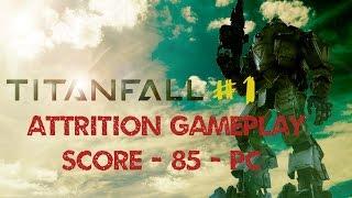 TitanFall #1 Attrition Gameplay Score - 85  [PC] 1080p