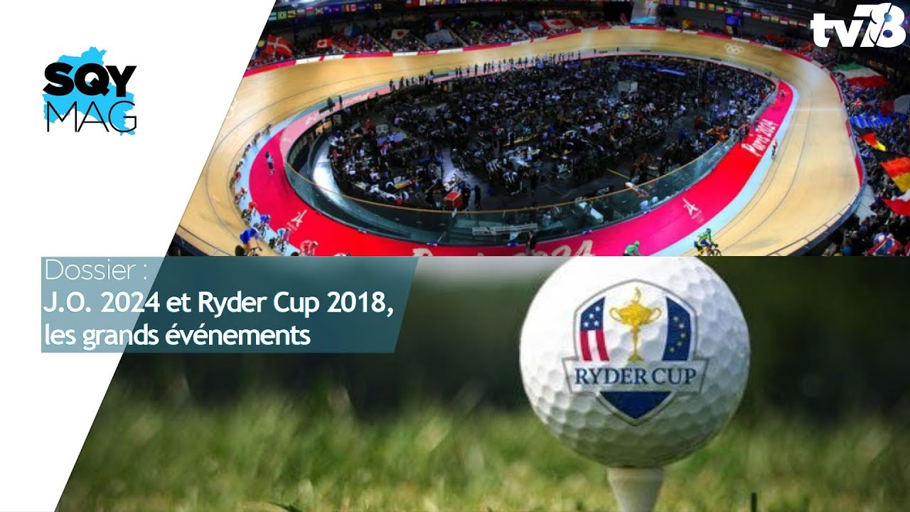 sqy-mag-dossier-j-o-2024-ryder-cup-2018-grands-evenements