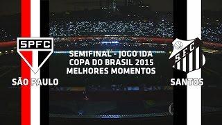 Melhores Momentos - São Paulo 1 x 3 Santos - Copa do Brasil - 21/10/2015