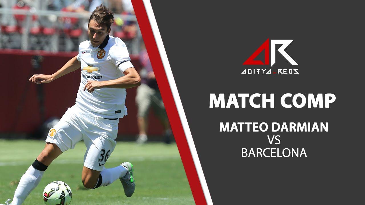 Pre Season Friendly Matteo Darmian Vs FCB
