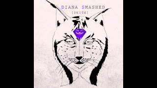 Anima | Skite | Diana Smashed EP