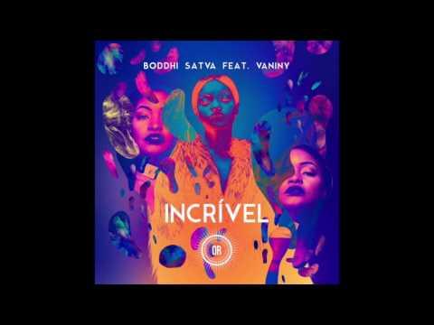Boddhi Satva feat Vaniny - Incrível (Main Mix)