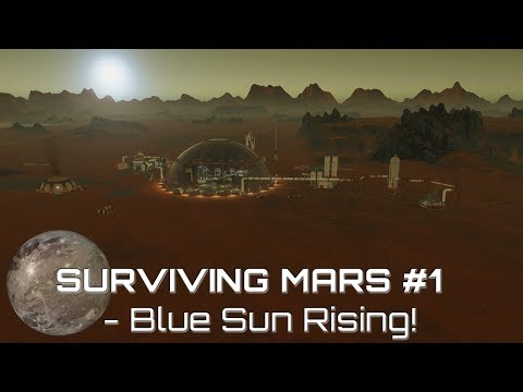 Surviving Mars #1 - Blue Sun Rising!