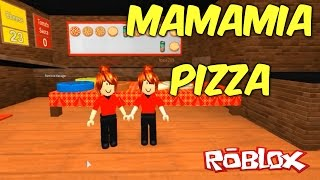 Roblox - MAMAMIA PIZZA (Work at a pizza place)