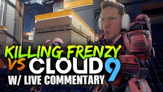 KILLING FRENZY VS CLOUD 9 w/ LIVE COMMENTARY
