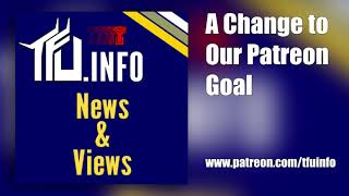 TFU News & Views Episode 0013 _ A Change to Our Patreon