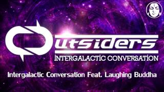 Laughing Buddha Vs. Outsiders - Intergalactic Conversation [TIPRS11]