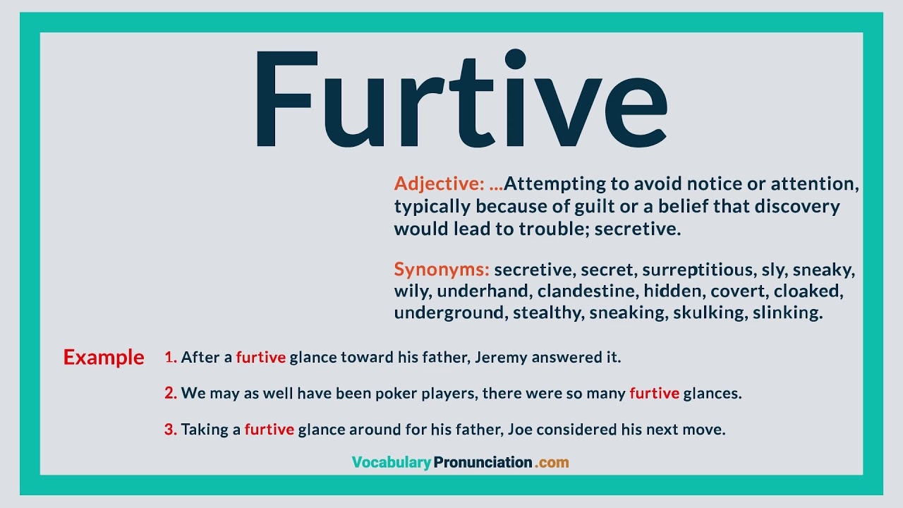 How to Pronounce FURTIVE l Definition, Meaning, Example and Synonyms of  FURTIVE by VP