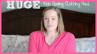 Huge Kids Spring Clothing Haul | March 2015