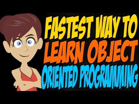 Fastest Way to Learn Object Oriented Programming