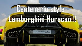 Centenario Style Lamborghini Huracan  !!