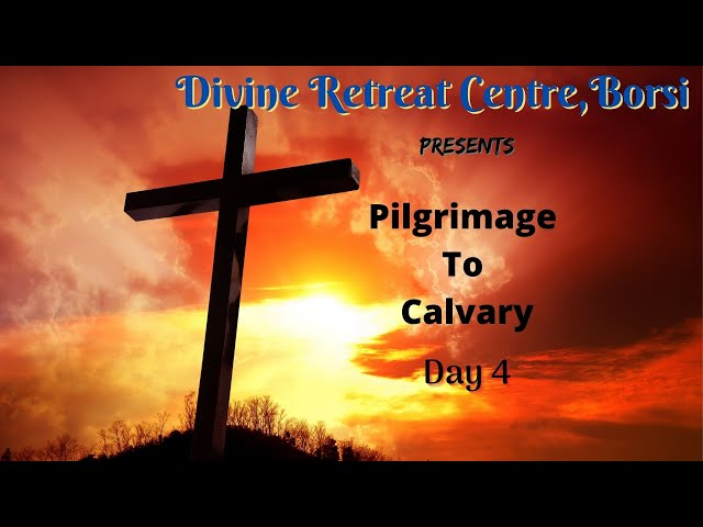 Pilgrimage to Calvary 2021 - Day 4