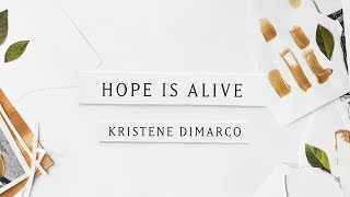 Hope is Alive (Lyric Video) // Kristene DiMarco // Where His Light Was