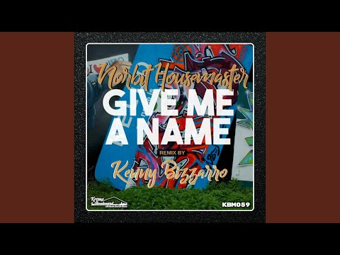 Give Me A Name Original Mix