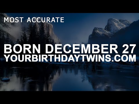 Born on December 27 | Birthday | #aboutyourbirthday | Sample