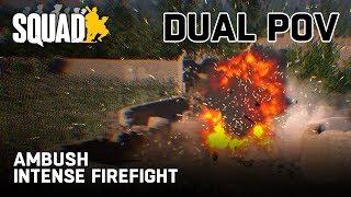 Ambush and Intense Firefight (Dual POV) - Squad v9