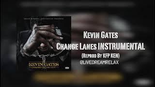 Kevin Gates - Change Lanes [Instrumental ]