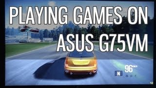 Asus G75VM Gaming and Gameplay - Nvidia GTX 670M and Intel Core i7-3720QM benchmarks