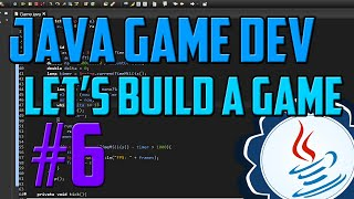 Java Programming: Let's Build a Game #6