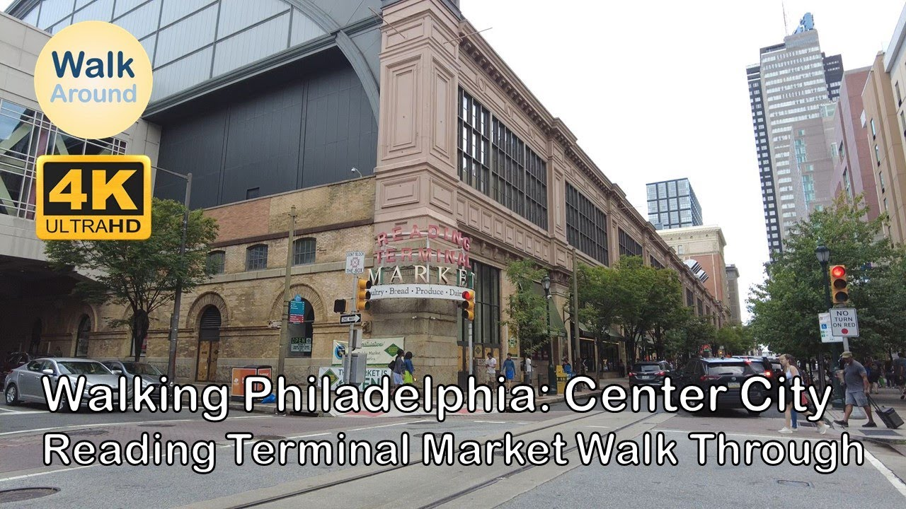 【4K60】 Walking - Philadelphia: Center City, Reading Terminal Market