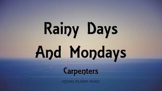 Carpenters - Rainy Days And Mondays (Lyrics)