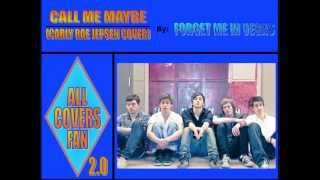 Call Me Maybe (Carly Rae Jepsen cover) - Forget Me In Vegas