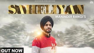 Saheliyan | ( Full HD) | Maninder Rangi | New Punjabi Songs 2019 | Latest Punjabi Songs 2019