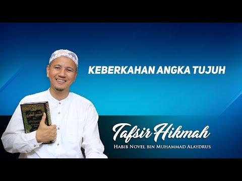 Keberkahan Angka Tujuh; Tafsir Hikmah; Habib Novel Bin Muhammad Alaydrus