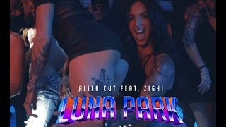 Alien Cut feat. Zighi - Luna Park (Official Video)