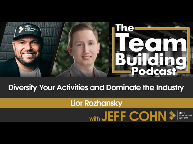 Diversify Your Activities and Dominate the Industry w/ Lior Rozhansky
