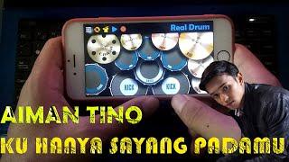 Aiman Tino - Ku Hanya Sayang Padamu | Real Drum Cover