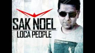 Sak Noel - Loca People +Download Link!