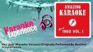 Amazing Karaoke - Hey Jude (Karaoke Version) - Originally Performed By Beatles