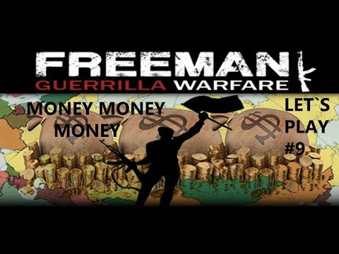 LET`S PLAY FREEMAN GUERRILLA WARFARE GERMAN #9 MONEY MONEY MONEY
