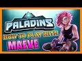 MAEVE ULTIMATE GUIDE/TUTORIAL - PALADINS