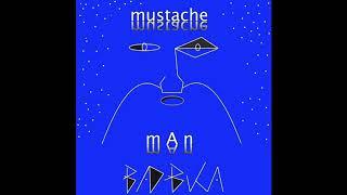 Mustache Man - Bad Buka