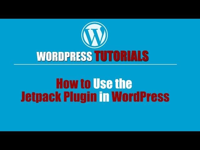 Wordpres Tutorial -Wordpress Training-How to Use the Jetpack Plugin in WordPress