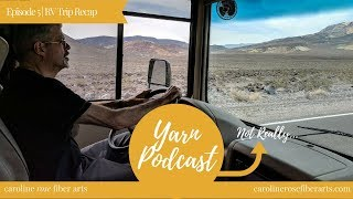 Episode 5 - RV Edition | Yarn Podcast | Caroline Rose Fiber Arts