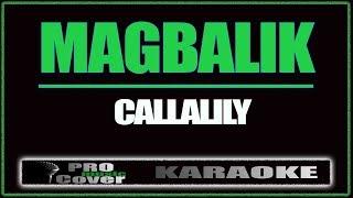 Magbalik - CALLALILY (KARAOKE)