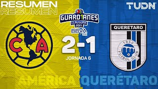 Resumen y goles | América 2-1 Querétaro | Torneo Guard1anes 2021 BBVA MX - J6 | TUDN