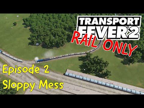 Sloppy Mess - Transport Fever 2 RAIL ONLY #2 |