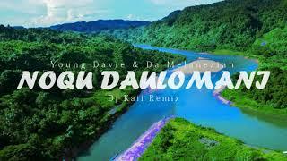 Noqu Daulomani Young Davie Da Melanezian Dj Kaii Remix.mp3