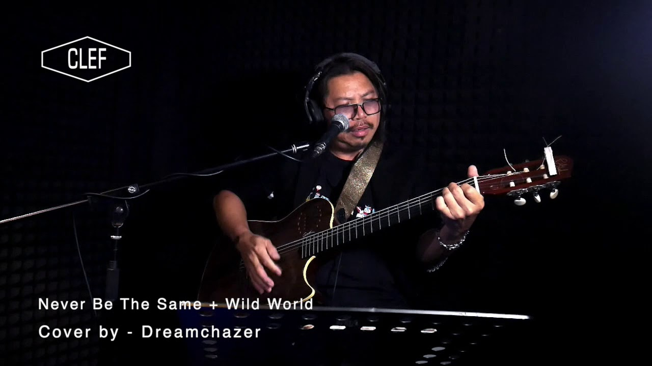 Never be the same + Wild world ( Medley cover by DreamChazer )