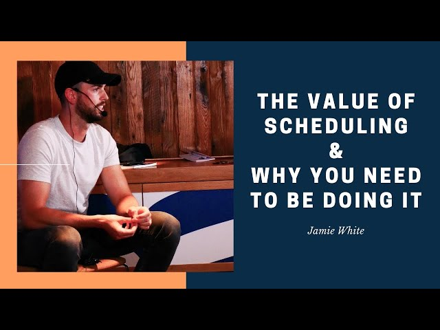 The Value of Scheduling & Why You Need To Be Doing It