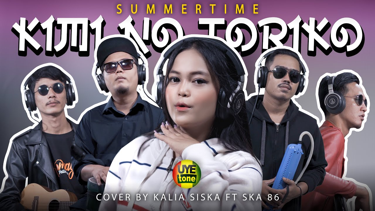 KIMI NO TORIKO (SUMMERTIME) | KENTRUNG VERSION | KALIA SISKA feat SKA86