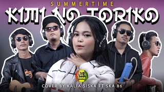 KIMI NO TORIKO (SUMMERTIME) | KENTRUNG VERSION | KALIA SISKA feat SKA86